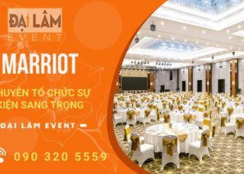 tổ chức sự kiện tại khách sạn jw marriot